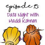 Date Night with guest Maddi Kohnen