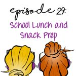 School Lunch and Snack Prep