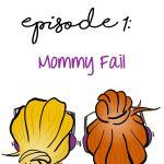 Mommy Fail