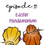 Easter Pandamonium