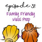 Family Friendly Meal Prep
