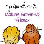 Making Grown-Up Friends