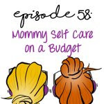 Mommy Self Care on a Budget