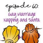 Gay Marriage, Napping and Santa